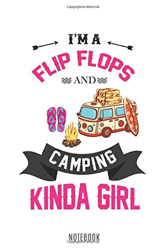 I'm a Flip Flop and Camper Kinda Girl: Funny Quote Cute Floral Vintage Design 150 Pages - Large (6 x 9 inches) Notebooks and Journals