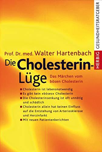 Die Cholesterin-Lüge: Das Märchen vom bösen Cholesterin