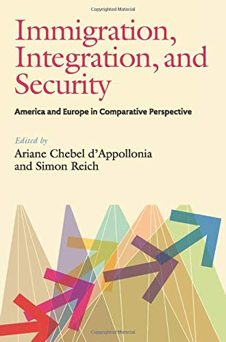 Immigration, Integration, and Security: America and Europe in Comparative Perspective (The Security Continuum)