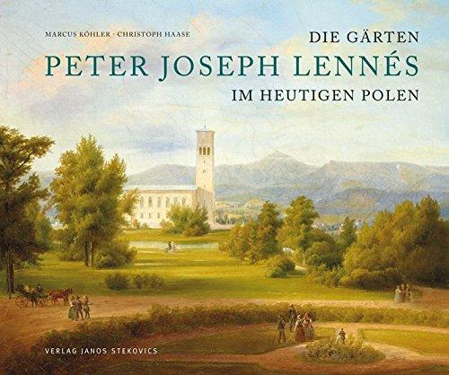 Die Gärten des Peter Joseph Lennés im heutigen Polen: Eine Spurensuche jenseits von Oder und Neiße (EditionGartenReich)