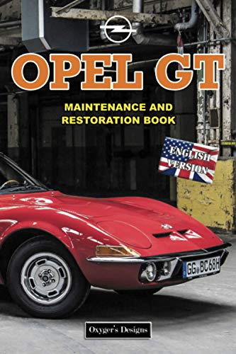 OPEL GT: MAINTENANCE AND RESTORATION BOOK (English editions)