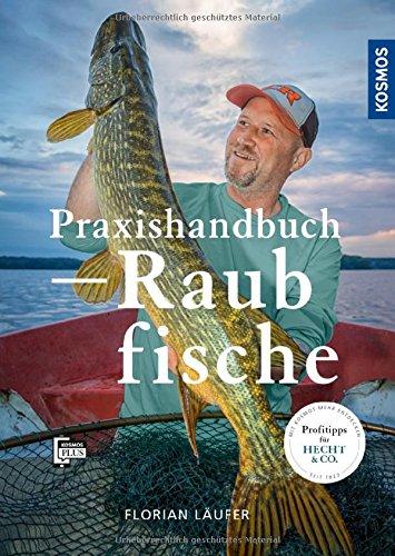 Praxishandbuch Raubfisch: Jagd auf die Jäger