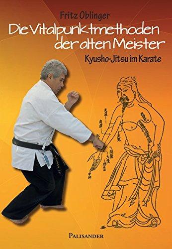 Die Vitalpunktmethoden der alten Meister: Kyusho-Jitsu im Karate