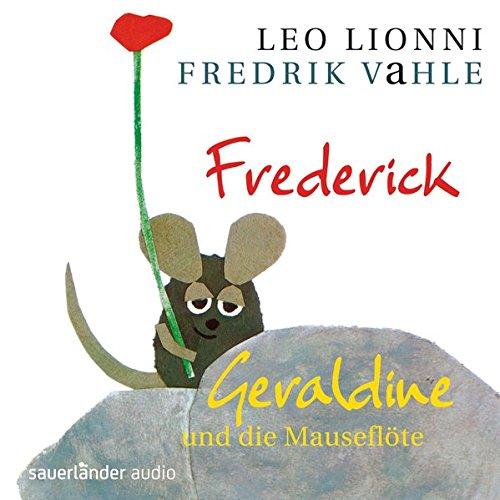 Frederick/Geraldine und die Mauseflöte: Zwei musikalische Hörspiele