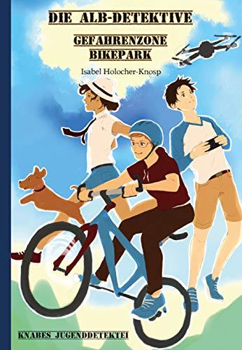 Die ALB-Detektive: Gefahrenzone Bikepark (Knabes Jugenddetektei)