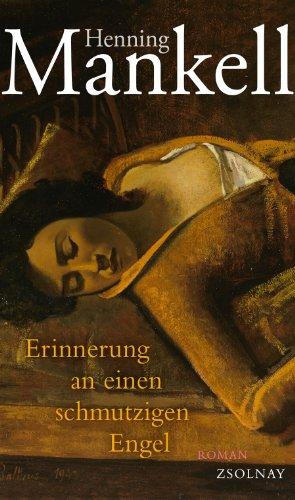 Erinnerung an einen schmutzigen Engel: Roman