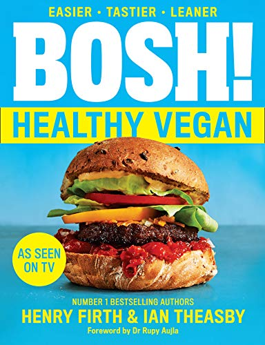BOSH! Healthy Vegan: Over 80 brand-new recipes with less fat, less sugar and more taste. As seen on ITV's 'Living on the Veg' (English Edition)